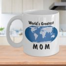 World's Greatest Mom - 11oz Mug - White Ceramic Novelty Coffee / Tea Cup / Mug