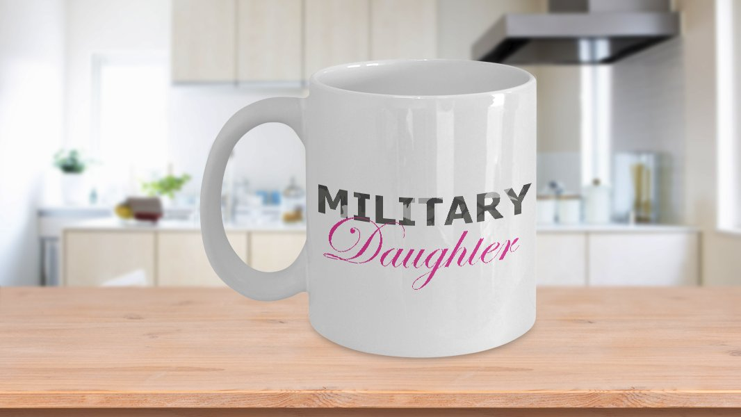 Military Daughter - 11oz Mug - White Ceramic Novelty Coffee / Tea Cup / Mug