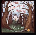 In The Haunted House Book Eve Bunting Susan Meddaugh