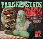 Frankenstein Makes A Sandwich and Frankenstein Takes The Cake  Adam Rex 2 Books