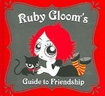 Ruby Gloom's Guide To Friendship Book