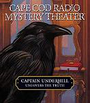 Captain Underhill Uncovers the Truth : Behind Edgar Allan Crow and the...