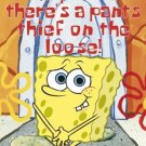 """SpongeBob SquarePants - """"Someone call the police, there's a pants thief on the loose"""" Poster"""
