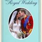 The Royal Wedding: His Royal Highness Prince William and Catherine Middleton New