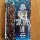 Where Shadows Fall by Judith Kelman (1987, Paperback, Reprint)