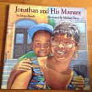 Jonathan and His Mommy by Irene Smalls Illustrated by Micheal Hays 1992 Paperba