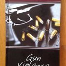 Gun Violence Social Issues First Hand by Ronnie Lankford Greenhaven Press 2010