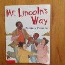 Mr. Lincoln's Way by Patricia Polacco  Paperback 2001 Scholastic