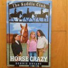 The Saddle Club Horse Crazy Bonnie Bryant 1988 Hardcover  Yearling