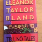 Tell No Tales-Eleanor Taylor Bland A Marti Macalister Mystery 1999 SIGNED COPY