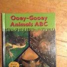 Ooey-Gooey Animals ABC by Lola M. Schaefer (2002,Hard Cover