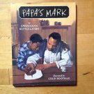 Papa's Mark by Gwendolyn Battle Lavert illustrated Colin Bootman 2003 Hardcover