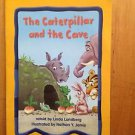 The Caterpillar and the Cave retold by Linda Lundberg  by Harcourt 2002 paperbac
