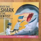 Never Take a Shark to the Dentist : And Other Things Not to Do by Judi...