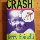 Crash by Newbery Medalist  Jerry Spinelli 1996 Paperback Scholastic Inc