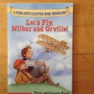 Let's Fly Wilbur and Orville! by Connie Roop and Peter Roop (2003, Paperback