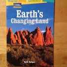 National Geographic  Earth's Changing Land by Beth Geiger 2007 Paperback