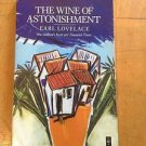 The Wine of Astonishment by Marjorie Thorpe and Earl Lovelace (1986,...