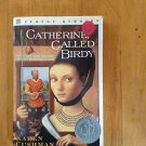 Catherine, Called Birdy by Karen Cushman (1995, Paperback)