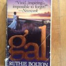 Gal : A True Life by Ruthie M. Bolton (1995, Paperback)