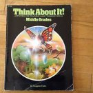 Think about It! : Middle Grades by Imogene Forte (1981, Paperback)