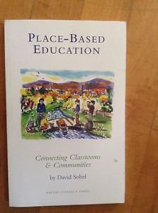 Place-Based Education : Connecting Classrooms and Communities by David Sobel...