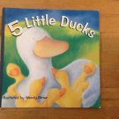 5 Little Ducks illustrated  by Wendy Straw 2001  Borghesi & Adam Publishers