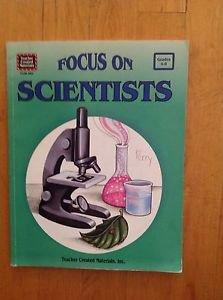 Focus On Scientists Grades 4- 8 Teacher Created Materials 1994 Volume TCM 493