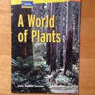 A World Of Plants By Kate Boehmite Jerome by National Geographic 2007