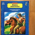 Theme Series Native Americans Grades 4-6  1992 Creative Teaching Press