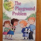 The Playground Problem by Margaret McNamara  Scholastic Robin Hill School 2004