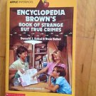 Encyclopedia Brown's  Book of Strange But True Crimes by Donald Sobol 1992