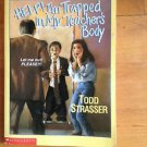 Help! I'm...: Help! I'm Trapped in My Teacher's Body by Todd Strasser (1994,...