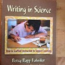 Writing in Science : How to Scaffold Instruction to Support Learning by Betsy...