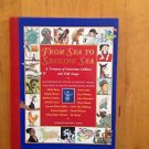 From  Sea To Shining Sea A Treasury of American Folklore /Folk Songs By Amy Cohn