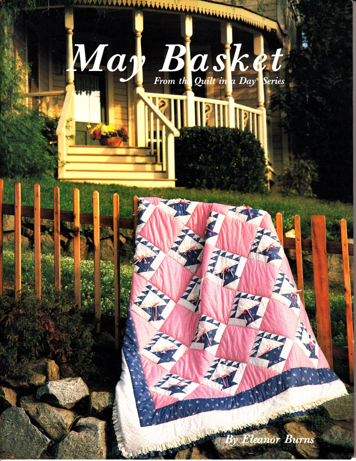 May Basket by Eleanor Burns (Quilt in a Day series, 1988)