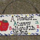 Teacher Gifts 15102 A Special Teacher Alway Believes in Children Wood Sign