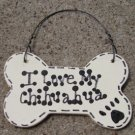 Wood Dog Bone 29-2083 I Love My Chihuahua or We Love Our Chihuahua