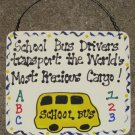 Teacher GIfts 5111 School Bus Drivers Precious Cargo Wood Sign