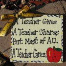 Teacher GIfts 5113AT - A teacher Gives A teacher Shares ...Handmade & Painted