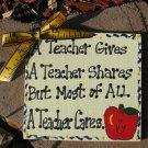 Teacher GIfts 5113AT - A teacher Gives A teacher Shares ...Handmade & Painted