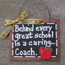 Teacher Gift 81H Behind Every Great School is a Caring Coach Wooden Slate