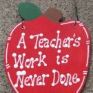Teacher Gifts Wood Apple A Teacher's Work is Never Done