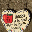 Teacher Gift 6014 Thanks a Bushel Special PE Teacher Wood Heart