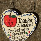 Teacher Gifts 6025 Thanks a Bushel Special Science Teacher Wood Heart