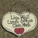 Wood Sign Hand Painted 1032 LIve Well Laugh Often Love Much