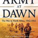 An Army at Dawn: The War in North Africa, 1942-1943 (2003, Paperback)
