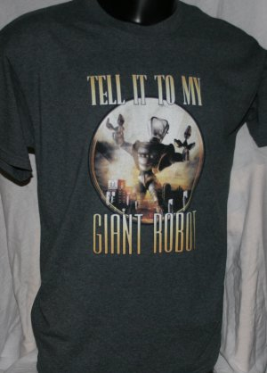 TELL IT TO MY GIANT ROBOT Gray LARGE T Shirt