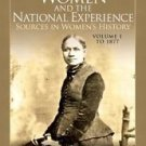 Women and the National Experience Vol. 1 : Sources in Women's History - To...