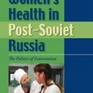 New Anthropologies of Europe: Women's Health in Post-Soviet Russia : The...